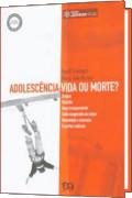 Capa do livro Adolescência: Vida ou Morte?